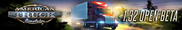 American Truck Simulator Update 1.32 Open Beta Released!
