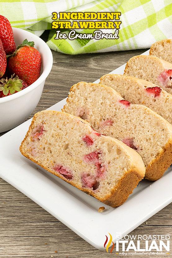 Strawberry Ice Cream Bread