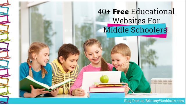 40+ Free Educational Websites For Middle Schoolers!