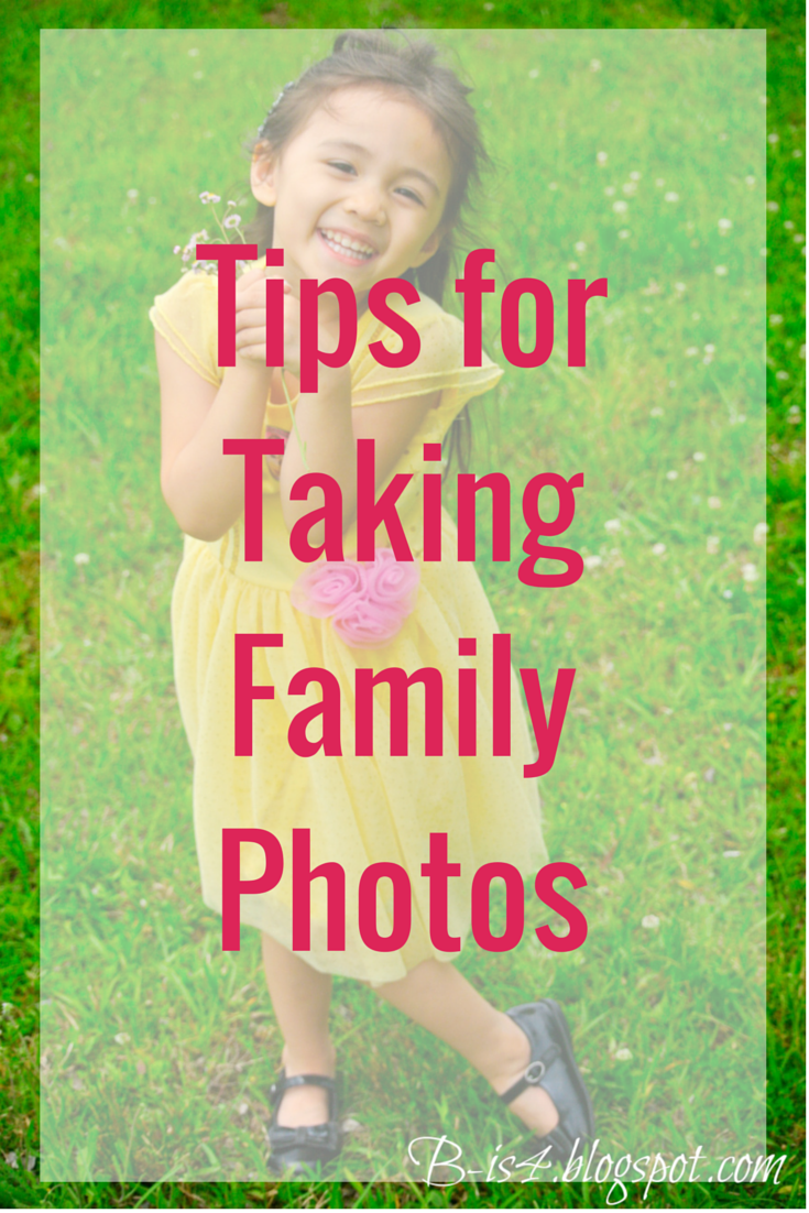 http://b-is4.blogspot.com/2015/04/tips-for-taking-family-photos.html