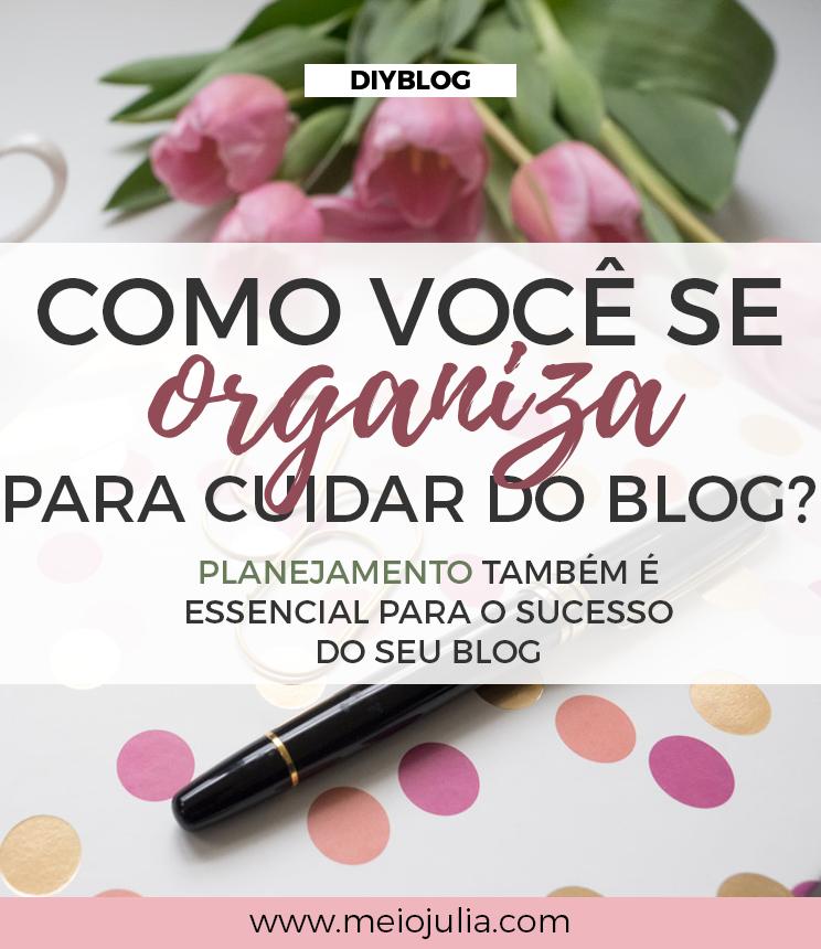 Organizando-se Melhor Para Cuidar do Seu Blog