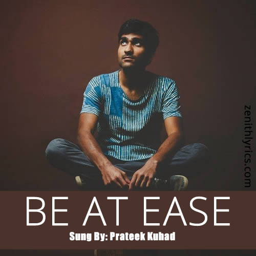 Be At Ease by Prateek Kuhad