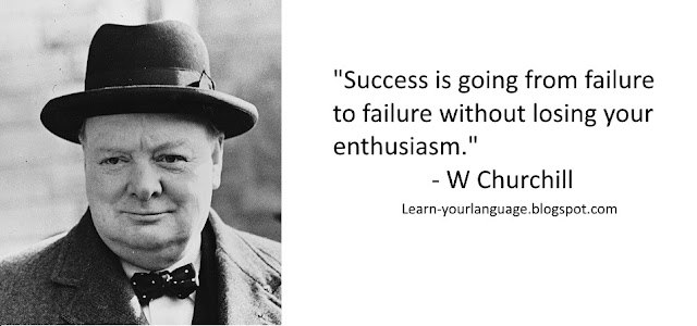 3. Success is going from failure to failure without losing your enthusiasm. - W Churchill