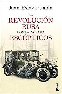 La Revolución rusa contada para escépticos, Juan Eslava Galán