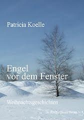 Weihnachtsbuch Patricia Koelle: Engel vor dem Fenster. schöne Weihnachtsgeschichten Weihnachten Weihnachtszeit