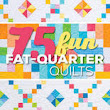 75 Fun Fast Fat Quarter Quilts