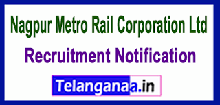 Nagpur Metro Rail Corporation Ltd NMRCL Recruitment Notification 2017 Last Date 21-06-2017