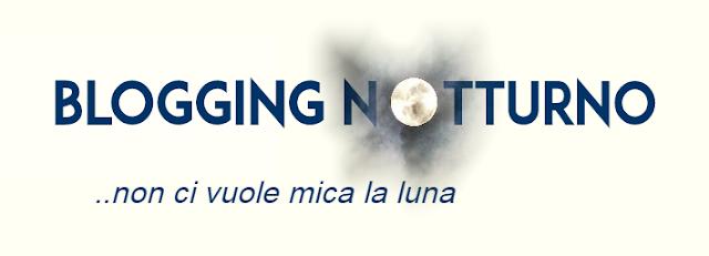 blogging notturno blogger