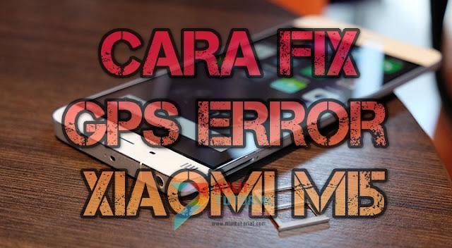 GPS Xiaomi Mi5 Kamu Kurang Akurat dan Sulit Diperbaiki Setelah Update ke Miui Android Nougat? Coba Tutorial yang Satu Ini