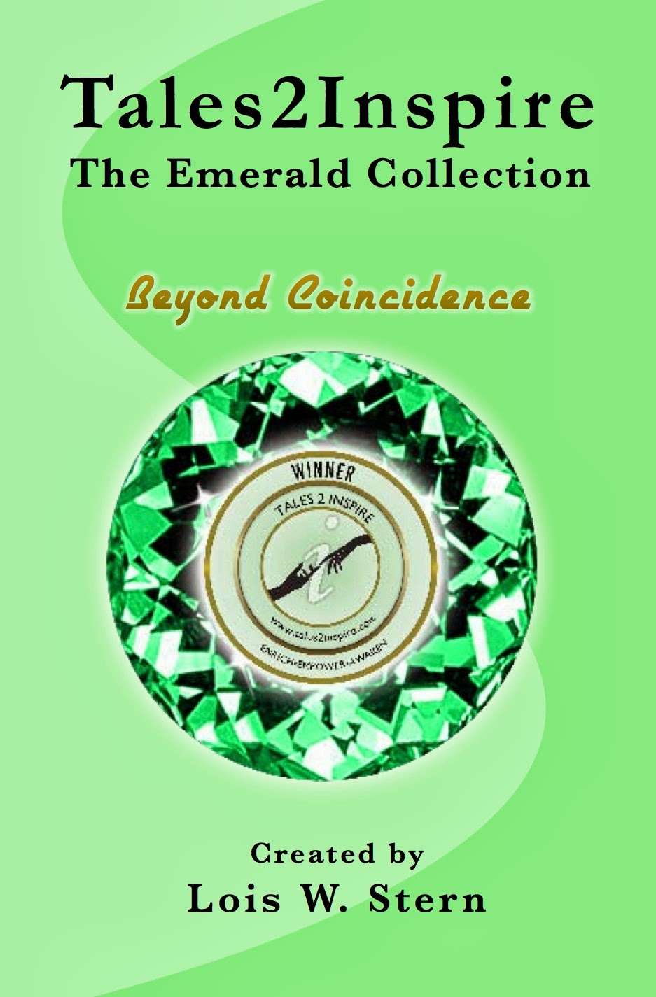 http://www.amazon.com/Tales2Inspire-Emerald-Collection-Beyond-Coincidence-ebook/dp/B00FW9PFUY/ref=sr_1_1?s=books&ie=UTF8&qid=1395779086&sr=1-1&keywords=lois+w.+stern