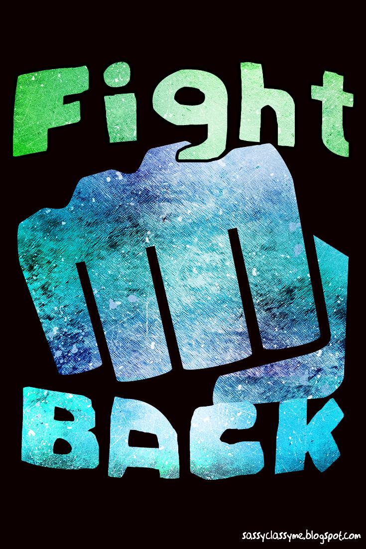 fight back sassyclassyme