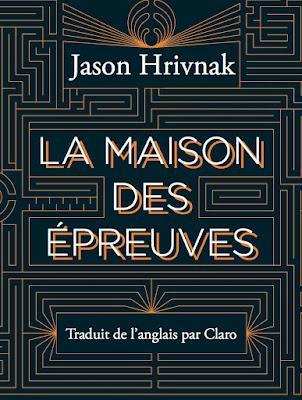 La maison des épreuves, Jason Hrivnak, éditions de l'Ogre