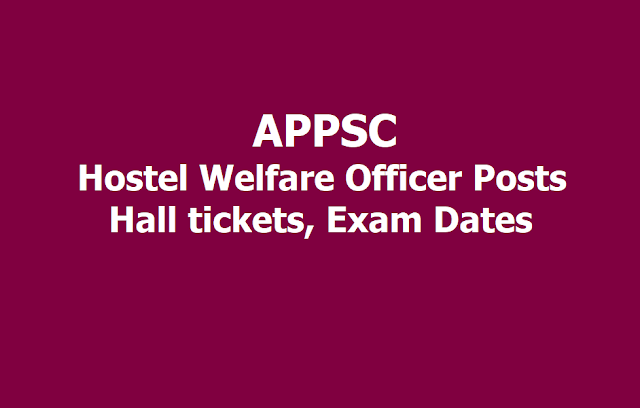 APPSC Hostel Welfare Officer Posts Hall tickets, Exam Dates 2019