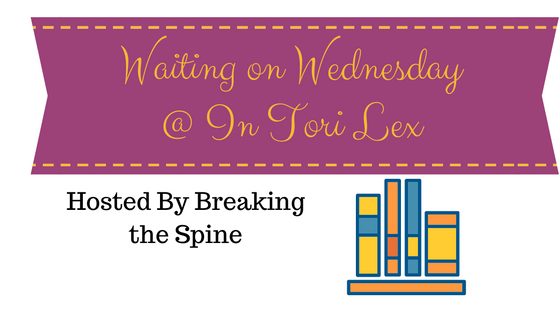 Waiting on Wednesday, Book Blog Meme, Weekly Feature, InToriLex