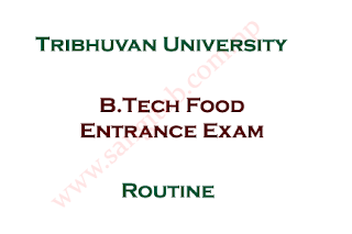 B.Tech Food Entrance Exam Routine Changed: Tribhuvan University