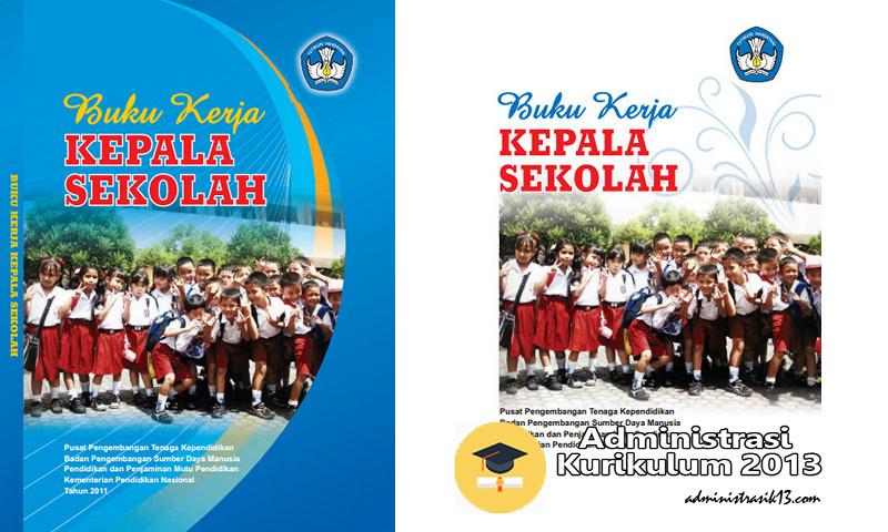 Download Buku Kerja Kepala Sekolah Kepsek Format Pdf Administrasi Kurikulum 2013