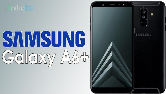 buah smartphone terbaru berkategori mid Samsung Galaxy A6 Plus (A6+) - Update Harga Terbaru 2018 dan Spesifikasi