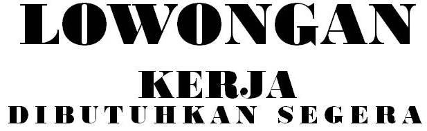 Loker Perusahaan Tambang 2013 Informasi Lowongan Kerja Loker Terbaru 2016 2017 Lowongan Kerja Info Pekerjaan Dan Loker Indonesia Terbaru Page322