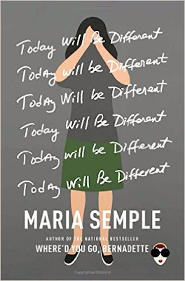 https://www.amazon.com/Today-Will-Different-Maria-Semple/dp/0316403431/ref=sr_1_1?ie=UTF8&qid=1477787213&sr=8-1&keywords=today+will+be+different+maria+semple