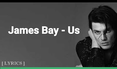 Lirik Lagu James Bay - Us