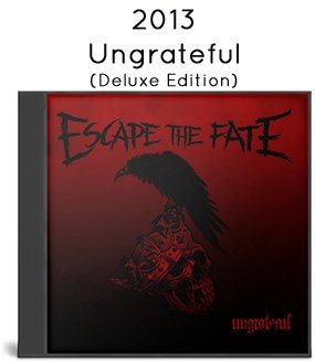 2013 - Ungrateful (Deluxe Edition)
