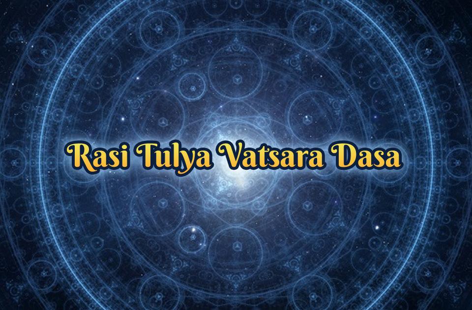 Rasi Tulya Vatsara Dasa - Vedic Astrology Blog