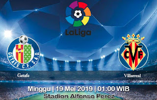 Prediksi Getafe Vs Villarreal 19 Mei 2019
