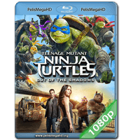 TORTUGAS NINJA 2: FUERA DE LAS SOMBRAS (2016) FULL 1080P HD MKV ESPAÑOL LATINO