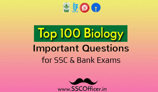 [PDF] Top 100 Important Biology GK GS Questions for SSC CGL/CHSL & Bank PO/Clerk Exams - Download - SSC Officer