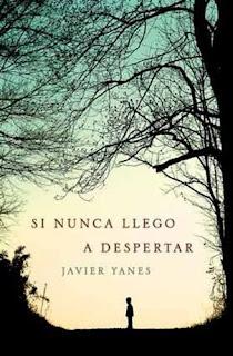 """""""Si nunca llego a despertar"""" de Javier Yanes"""
