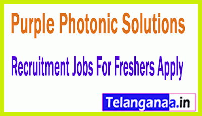 Purple Photonic Solutions Recruitment Jobs For Freshers Apply