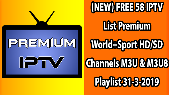 (NEW) FREE 79 IPTV List Premium World+Sport HD/SD Channels M3U & M3U8 Playlist 31-3-2019
