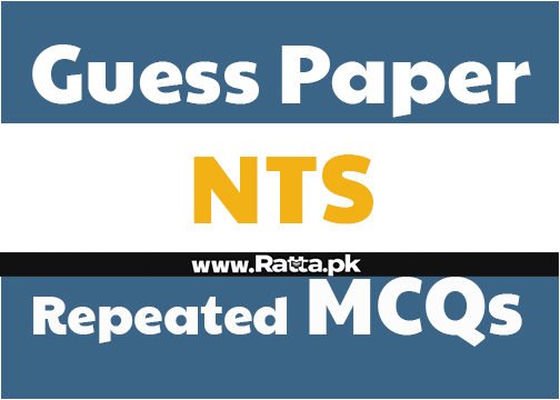 NTS Guess Paper 2018 - 600 Repeated MCQs of NTS All Tests