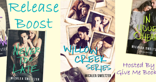 Release Boost for the Willow Creek Series Boxed Set by Micalea Smeltzer.
