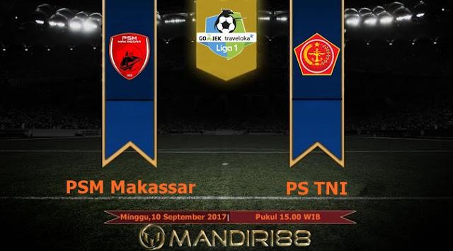 Prediksi Bola : PSM Makassar Vs PS TNI , Minggu 10 September 2017 Pukul 15.00 WIB