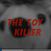 The Toy Killer