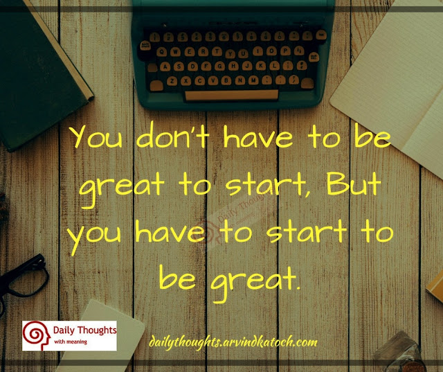 great, start, Daily Thought, Meaning, start, Quote,