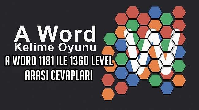 A Word 1181 ile 1360 Level Arasi Cevaplari