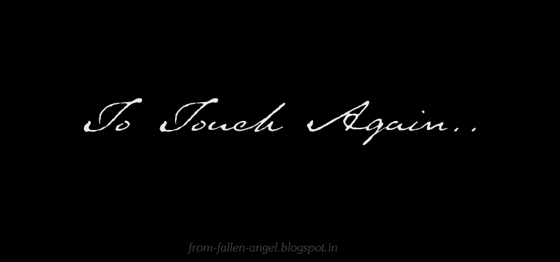 I Want To Talk To You I Want To Feel Your Lips I Want To: Fallen Angel: 07/07/13