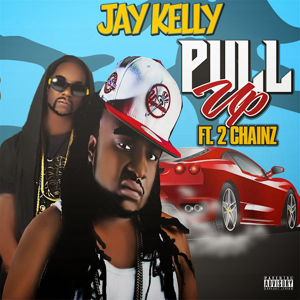 Jay Kelly - Pull Up (feat. 2 Chainz) - Single Cover