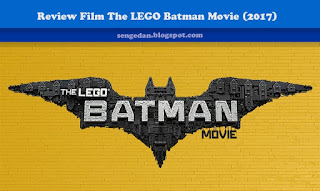 Review Film The LEGO Batman Movie (2017)