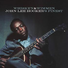 John Lee Hooker's Whiskey & Wimmen