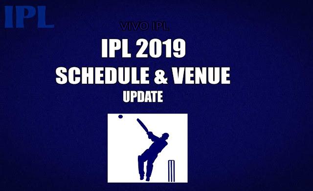 IPL 2019 Schedule Update