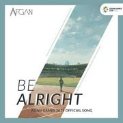 Lirik Lagu Afgan - Be Alright (Official Song Asian Games 2018)