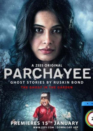 Parchayee: Ghost Stories (2019) Hindi **EP-01** ZEE5 Originals Series 720p | 480p WEB-DL