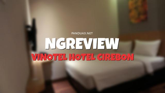 Review Vinotel Hotel Cirebon