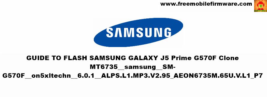 Guide To Flash Samsung Galaxy J5 Prime Clone G570F MT6735