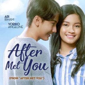 Yoriko Angeline & Ari Irham - After Met You