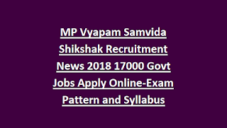 MP Vyapam Samvida Shikshak Recruitment Notification News 2018 17000 Govt Jobs Apply Online-Exam Pattern and Syllabus