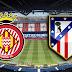 موعد مباراة Atlético Madrid vs. Girona اتلتيكو مدريد وجيرونا اليوم الثلاثاء في مباريات الدوري الاسباني